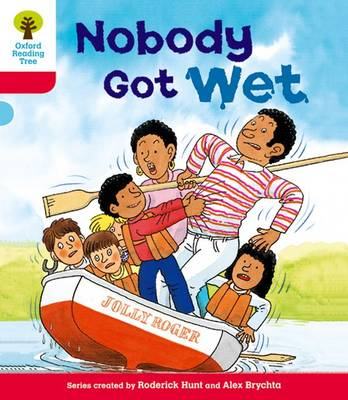 Oxford Reading Tree: Level 4: More Stories A: Nobody Got Wet by Roderick Hunt