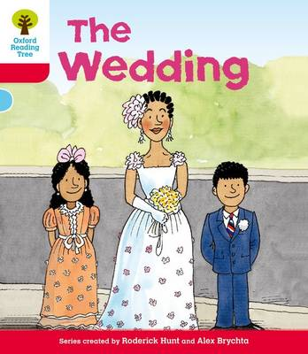 Oxford Reading Tree: Level 4: More Stories A: the Wedding by Roderick Hunt
