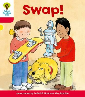 Oxford Reading Tree: Level 4: More Stories B: Swap! by Roderick Hunt