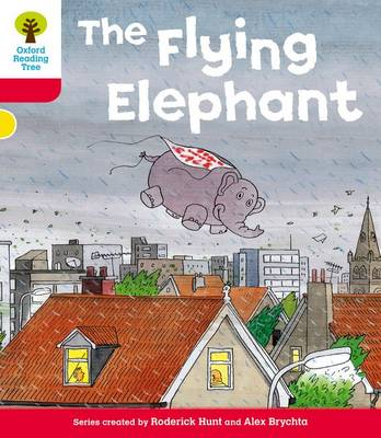 Oxford Reading Tree: Level 4: More Stories B: the Flying Elephant by Roderick Hunt