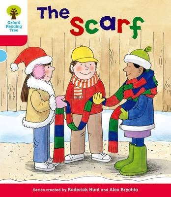 Oxford Reading Tree: Level 4: More Stories B: the Scarf by Roderick Hunt
