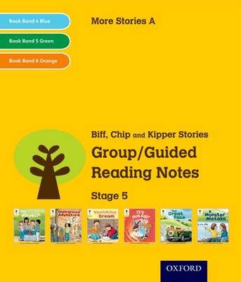 Oxford Reading Tree: Level 5: More Stories A: Group/Guided Reading Notes by Roderick Hunt, Liz Miles