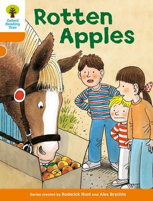 Oxford Reading Tree: Level 6: More Stories A: Rotten Apples by Roderick Hunt