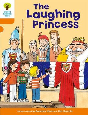 Oxford Reading Tree: Level 6: More Stories A: The Laughing Princess by Roderick Hunt