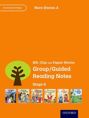 Oxford Reading Tree: Level 6: More Stories A: Group/Guided Reading Notes by Roderick Hunt, Liz Miles