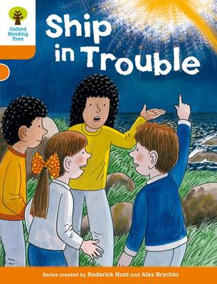 Oxford Reading Tree: Level 6: More Stories B: Ship in Trouble by Roderick Hunt