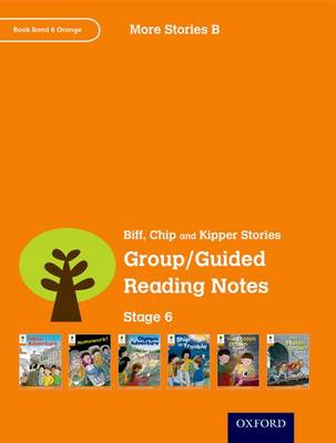 Oxford Reading Tree: Level 6: More Stories B: Group/Guided Reading Notes by Roderick Hunt, Liz Miles