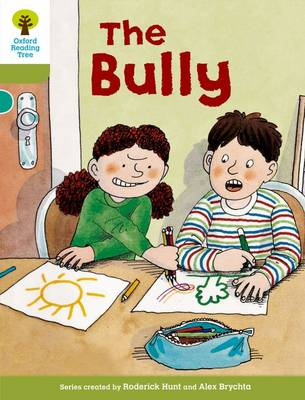 Oxford Reading Tree: Level 7: More Stories A: the Bully by Roderick Hunt