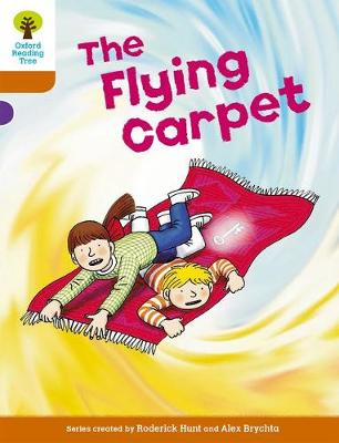 Oxford Reading Tree: Level 8: Stories: The Flying Carpet by Roderick Hunt