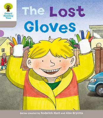 Oxford Reading Tree: Level 1: Decode and Develop: the Lost Gloves by Roderick Hunt, Ms Annemarie Young, Thelma Page