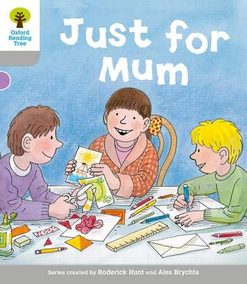 Oxford Reading Tree: Level 1: Decode and Develop: Just for Mum by Roderick Hunt, Ms Annemarie Young, Thelma Page