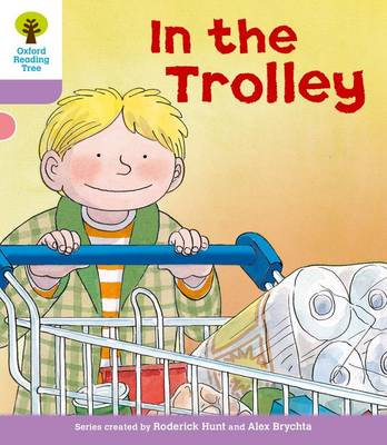 Oxford Reading Tree: Level 1+: Decode and Develop: in the Trolley by Roderick Hunt, Ms Annemarie Young, Liz Miles