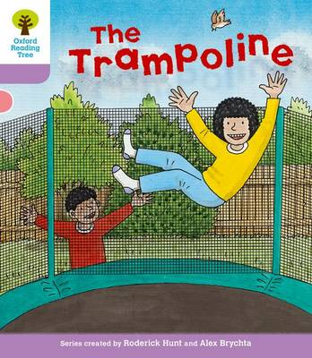 Oxford Reading Tree: Level 1+: Decode and Develop: the Trampoline by Roderick Hunt, Ms Annemarie Young, Liz Miles