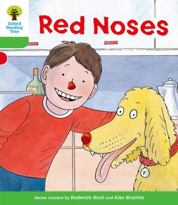 Oxford Reading Tree: Level 2: Decode and Develop: Red Noses by Roderick Hunt, Ms Annemarie Young, Liz Miles