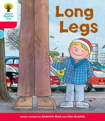 Oxford Reading Tree: Level 4: Decode & Develop Long Legs by Roderick Hunt, Ms Annemarie Young, Mr. Alex Brychta