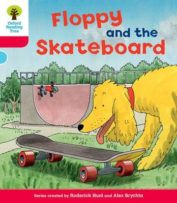 Oxford Reading Tree: Level 4: Decode and Develop Floppy and the Skateboard by Rod Hunt, Ms Annemarie Young, Mr. Nick Schon