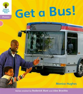 Oxford Reading Tree: Level 1+: Floppy's Phonics Non-Fiction: Get a Bus by Monica Hughes, Thelma Page, Roderick Hunt