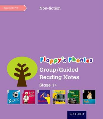Oxford Reading Tree: Level 1+: Floppy's Phonics Non-Fiction: Group/Guided Reading Notes by Monica Hughes, Thelma Page, Roderick Hunt