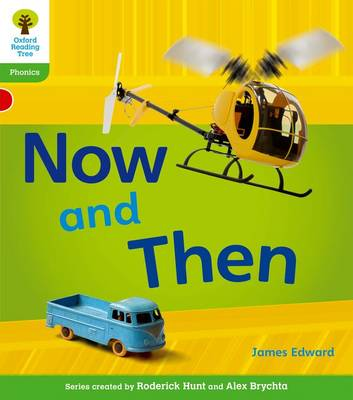 Oxford Reading Tree: Level 2: Floppy's Phonics Non-Fiction: Now and Then by James Edward, Monica Hughes, Thelma Page, Roderick Hunt