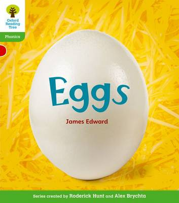 Oxford Reading Tree: Level 2: Floppy's Phonics Non-Fiction: Eggs by James Edward, Monica Hughes, Roderick Hunt, Thelma Page