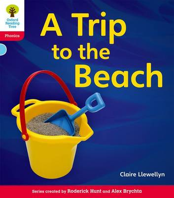 Oxford Reading Tree: Level 4: Floppy's Phonics Non-Fiction: a Trip to the Beach by Claire Llewellyn, Monica Hughes, Thelma Page, Roderick Hunt