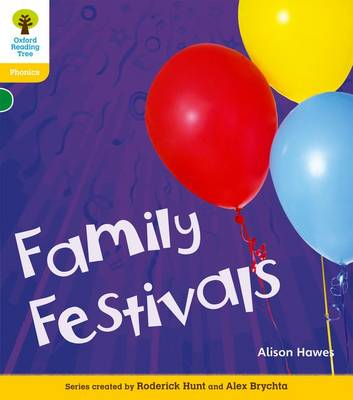 Oxford Reading Tree: Level 5A: Floppy's Phonics Non-Fiction: Family Festivals by Alison Hawes, Monica Hughes, Thelma Page, Roderick Hunt