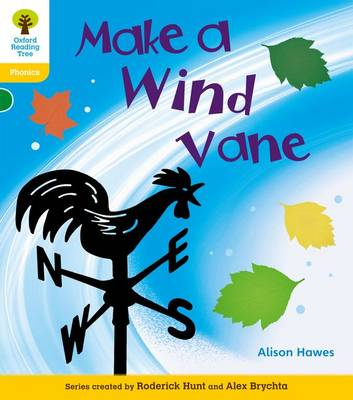 Oxford Reading Tree: Level 5A: Floppy's Phonics Non-Fiction: Make a Wind Vane by Alison Hawes, Monica Hughes, Thelma Page, Roderick Hunt