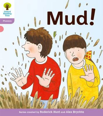 Oxford Reading Tree: Level 1+: Floppy's Phonics Fiction: Mud! by Roderick Hunt, Kate Ruttle
