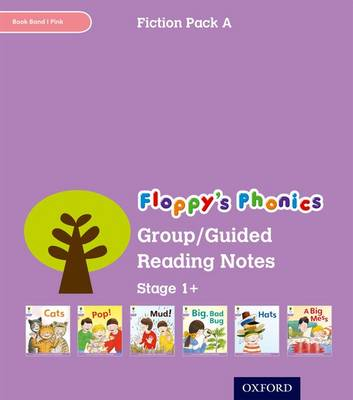 Oxford Reading Tree: Level 1+: Floppy's Phonics Fiction: Group/Guided Reading Notes by Roderick Hunt, Kate Ruttle