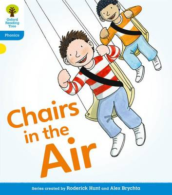 Oxford Reading Tree: Level 3: Floppy's Phonics Fiction: Chairs in the Air by Roderick Hunt, Kate Ruttle