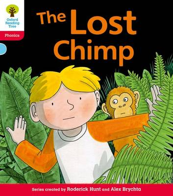 Oxford Reading Tree: Level 4: Floppy's Phonics Fiction: The Lost Chimp by Roderick Hunt, Kate Ruttle