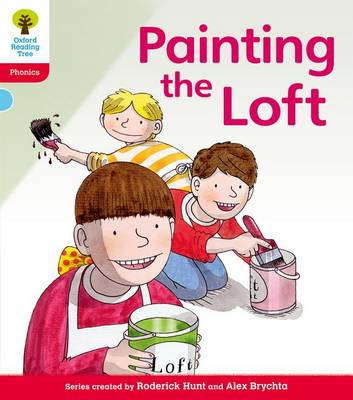 Oxford Reading Tree: Level 4: Floppy's Phonics Fiction: Painting the Loft by Roderick Hunt, Kate Ruttle, Debbie Hepplewhite