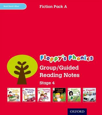 Oxford Reading Tree: Level 4: Floppy's Phonics Fiction: Group/Guided Reading Notes by Roderick Hunt, Mr. Alex Brychta, Kate Ruttle