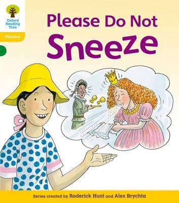 Oxford Reading Tree: Level 5: Floppy's Phonics Fiction: Please Do Not Sneeze by Roderick Hunt, Kate Ruttle