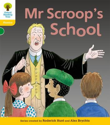 Oxford Reading Tree: Level 5: Floppy's Phonics Fiction: Mr Scroop's School by Roderick Hunt, Kate Ruttle
