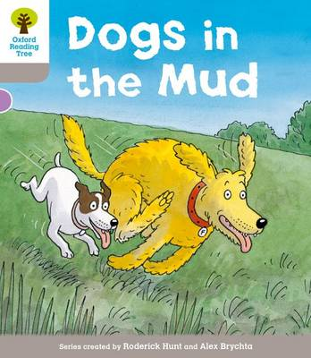 Oxford Reading Tree: Level 1 More A Decode and Develop Dogs in Mud by Roderick Hunt
