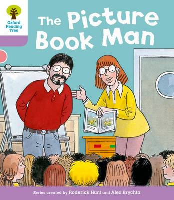 Oxford Reading Tree: Level 1+ More Stories A: Decode and Develop the Picture Book Man by Roderick Hunt, Paul Shipton