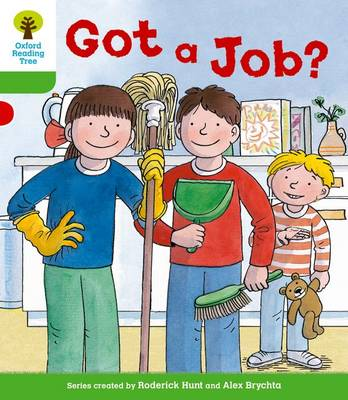 Oxford Reading Tree: Level 2 More A Decode and Develop Got a Job? by Roderick Hunt, Paul Shipton