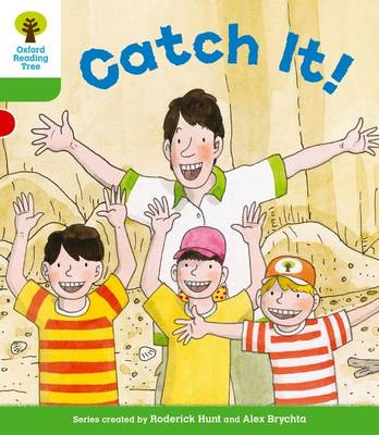 Oxford Reading Tree: Level 2 More A Decode and Develop Catch it! by Paul Shipton, Roderick Hunt