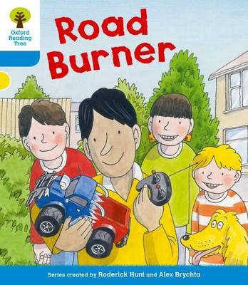 Oxford Reading Tree: Level 3 More a Decode and Develop Road Burner by Roderick Hunt, Paul Shipton