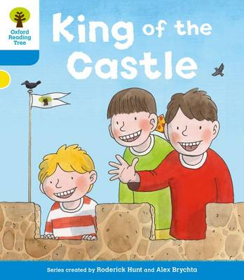 Oxford Reading Tree: Level 3 More a Decode and Develop King of the Castle by Roderick Hunt, Paul Shipton