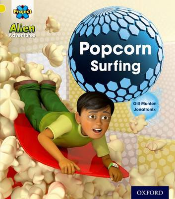 Project X: Alien Adventures: Yellow: Popcorn Surfing by Gill Munton