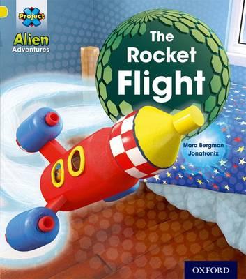 Project X: Alien Adventures: Yellow: The Rocket Flight by Mara Bergman