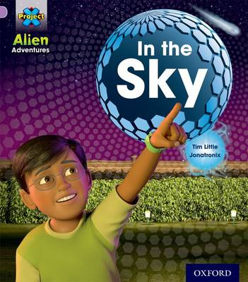 Project X: Alien Adventures: Lilac: in the Sky by Tim Little