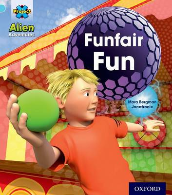 Project X: Alien Adventures: Blue: Funfair Fun by Mara Bergman