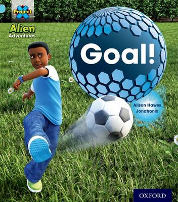 Project X: Alien Adventures: Blue: Goal! by Alison Hawes
