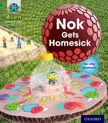 Project x: Alien Adventures: Green: Nok Gets Homesick by Tim Little