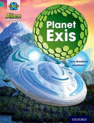 Project X: Alien Adventures: Turquoise: Planet Exis by Tony Bradman