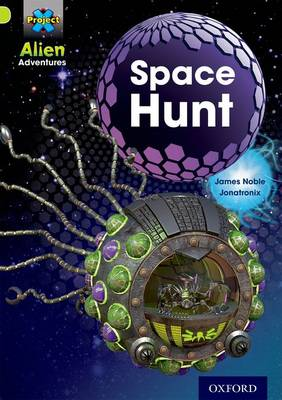Project X: Alien Adventures: Lime: Space Hunt by James Noble