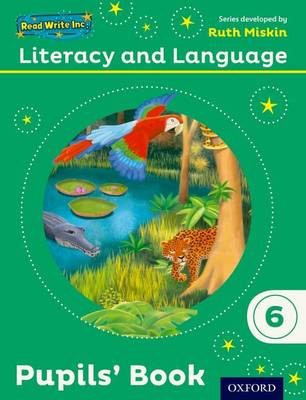 Read Write Inc.: Literacy & Language: Year 6 Pupils' Book by Ruth Miskin, Janey Pursgrove, Charlotte Raby